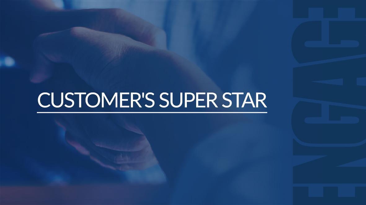 CUSTOMER'S SUPER STAR
